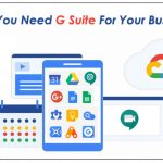 Why You Need G Suite For Your Business