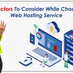 Things of Utmost Importance While Choosing a Web Hosting Service