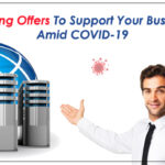 Hosting Offers To Support Your Business Amid COVID-19
