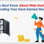 Things you must know about Web Hosting before spending your Hard-Earned Money