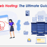 Web Hosting: The Ultimate Guide