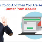 4 Things To Do and Then You Are Ready To Launch Your Website