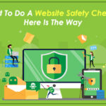 How To Do A Website Safety Check? Here Is Why