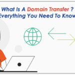 What Is A Domain Transfer? Everything You Need To Know