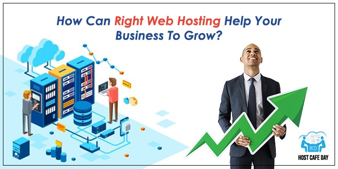 How Can Right Web Hosting Help Your Business To Grow