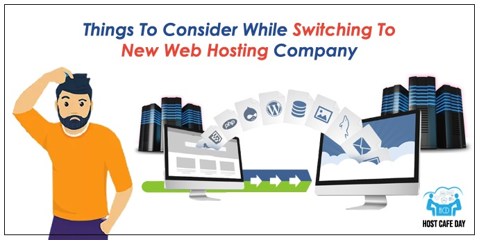 Things to consider while switching to new Web Hosting Company