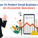 5 Ways To Protect Small Business From An Economic Slowdown
