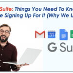 G-Suite: Things You Need To Know Before Signing Up For It